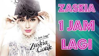 ZASKIA GOTIK - 1 JAM LAGI (DANGDUT TERBARU 2017)