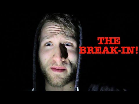 THE BREAK-IN!