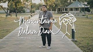 Video Topik Sudirman - Mencintaimu Dalam Diam (Official Video Clip) MP3, 3GP, MP4, WEBM, AVI, FLV Januari 2019