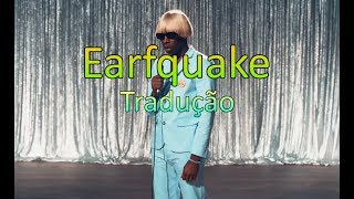 Tyler The Creator - Earfquake (Legendado)
