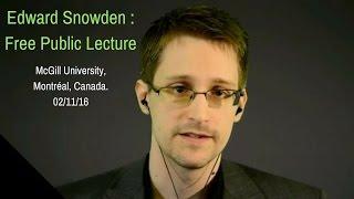Edward Snowden : Livestream Conference/Public Lecture @McGill University. 02/11/16
