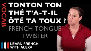 Alexa teaches you a new French tongue twister... Tonton, ton thé t'a-t-il ôté ta toux ? Oui, mon thé m'a ôté ma toux.SUPPORT GUIDE and EXCLUSIVE VIDS at ► https://learnfrenchwithalexa.com. Test your French level with our partner KWIZIQ ► http://learnfren.ch/testyourlevelMy Patreon page ► https://patreon.com/french----------------------------------------------RECOMMENDED PLAYLISTSTongue Twisters playlist ► http://learnfren.ch/ttLFWA----------------------------------------------MY LIVE LESSONSJoin my live lessons ► http://learnfren.ch/live-lessons----------------------------------------------MY LINKSMy Blog ► https://learnfrenchwithalexa.com/blogFacebook ► http://learnfren.ch/faceLFWATwitter ► http://learnfren.ch/twitLFWALinkedIn ► http://learnfren.ch/linkedinLFWANewsletter ► http://learnfren.ch/newsletterLFWAGoogle+ ► http://learnfren.ch/plusLFWAMy Soundcloud ► https://soundcloud.com/learnfrenchwithalexaT-Shirts ► http://learnfren.ch/tshirtsLFWA----------------------------------------------MORE ABOUT LEARN FRENCH WITH ALEXA'S 'HOW TO SPEAK' FRENCH VIDEO LESSONSAlexa Polidoro a real French teacher with many years' experience of teaching French to adults and children at all levels. People from all over the world enjoy learning how to speak French with Alexa's popular online video and audio French lessons. They're fun, friendly and stress-free! It's like she's actually sitting there with you, helping you along... Your very own personal French tutor.Please Like, Share and Subscribe if you enjoyed this video. Merci et Bisou Bisou xx----------------------------------------------Ready to take your French to the next level? Visit ► https://learnfrenchwithalexa.com to try out Alexa's popular French courses.