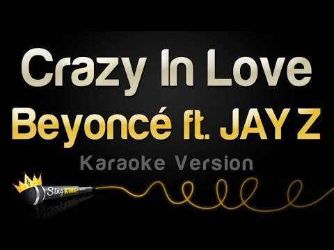 Beyonce Ft. JAY Z - Crazy In Love (Karaoke Version)