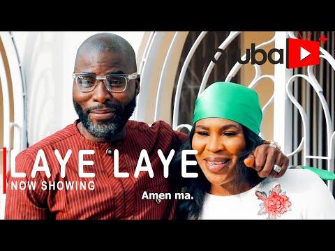 Laye Laye Latest Yoruba Movie 2021 Drama Starring Femi Adebayo | Fathia Balogun | Ibrahim Chatta