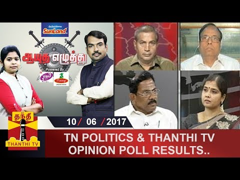 (10/06/2017) Ayutha Ezhuthu | TN Politics and Thanthi TV Opinion Poll Results | Thanthi TV