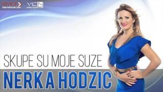 Nerka Hodzic - Skupe Su Moje Suze