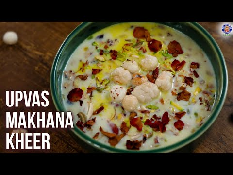 How To Make Upvas Makhana Kheer | Fasting Recipe | Navratri Special | Vrat Ki Kheer | Ruchi