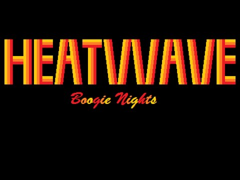Heatwave - Boogie Nights Lyrics