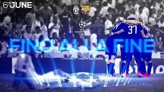 Juventus FC | UCL Final Promo - Fino alla Fine HD, cup c1,cup c1 chau au,video cup c1,juventus