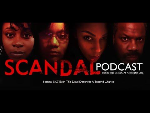 #Scandal Podcast 5x7  Even the Devil Deserves a Second Chance