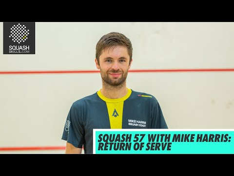 Squash tips: Introduction to Squash 57 with Mike Harris - Return of serve