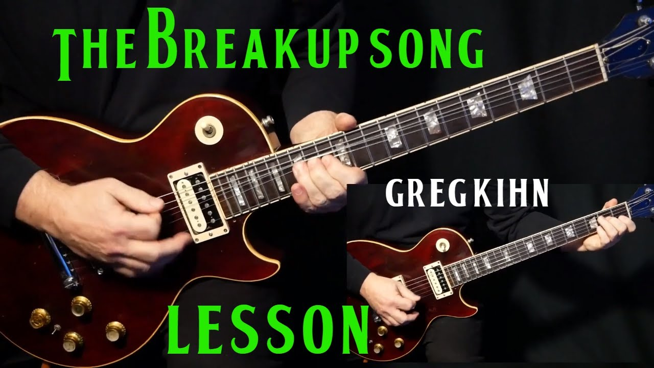 """how to play """"The Breakup Song"""" on guitar by Greg Kihn 