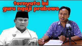 Video Tak Nyangka!! Ternyata ini Guru Ngaji Prabowo Subianto MP3, 3GP, MP4, WEBM, AVI, FLV Januari 2019