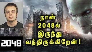 Video 2048ல் இருந்து டைம் டிராவில் செய்து வந்த மனிதனின் அதிர்ச்சி வாக்குமூலம்! | Tamil Mojo! MP3, 3GP, MP4, WEBM, AVI, FLV Maret 2018