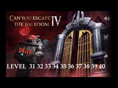 Can You Escape The 100 Room 4 level 31 32 33 34 35 36 37 38 39 40.