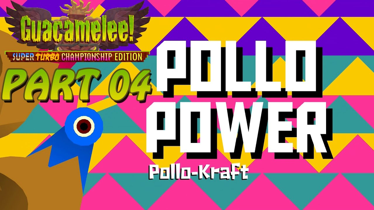 Pollo Power – Let's Play: Guacamelee! (Part 04)
