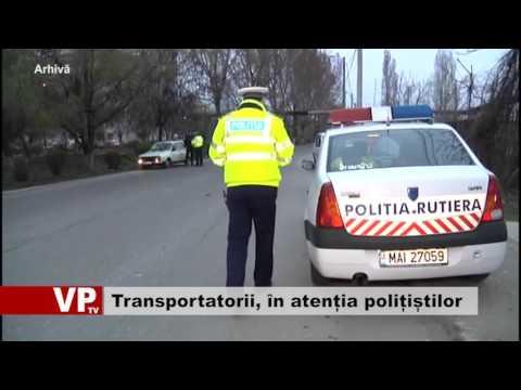 Transportatorii, în atenția polițiștilor