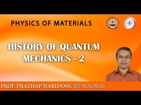 Mod-02 Lec-15 Geschichte der Quantum Mechanik-2