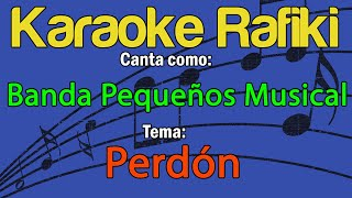 Banda Pequeños Musical  Perdón Karaoke Demo