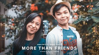 Jason Mraz ft. Meghan Trainor - More Than Friends | Mozart Lumowa Cover (ft. Mercy Rellely)