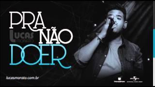 Video Lucas Morato - Pra Não Doer MP3, 3GP, MP4, WEBM, AVI, FLV Oktober 2018