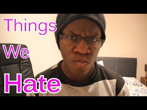 Things We Hate