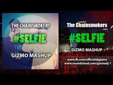 The Chainsmokers – #Selfie (GIZMO MELBOURNE MASHUP)