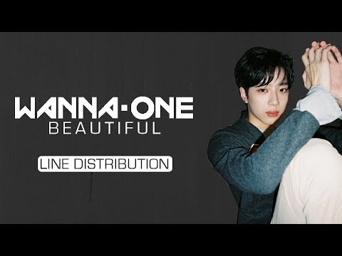 Wanna One (워너원) - Beautiful [Line Distribution]