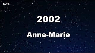 Video 2002 - Anne-Marie  Karaoke 【With Guide Melody】 Instrumental MP3, 3GP, MP4, WEBM, AVI, FLV Juli 2018