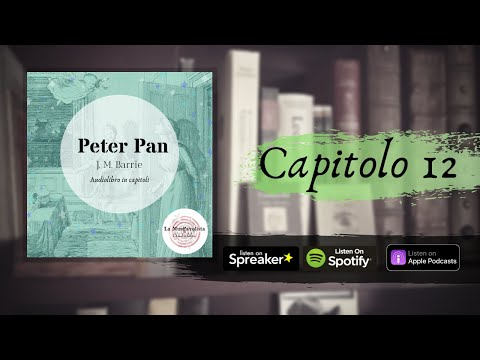 PETER PAN - J.M. Barrie ∞ Capitolo 12 ☆ Audiolibro ☆