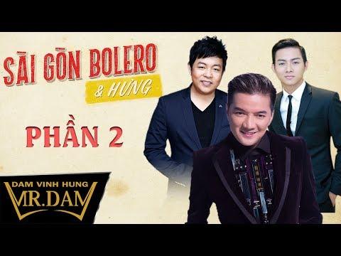 Liveshow Sài Gòn Bolero & Hưng | Đàm Vĩnh Hưng, Quang Lê, Hoài Lâm [Phần 2] - Thời lượng: 49:00.