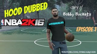The new nba2k16 Bobby Buckets series! Check it out