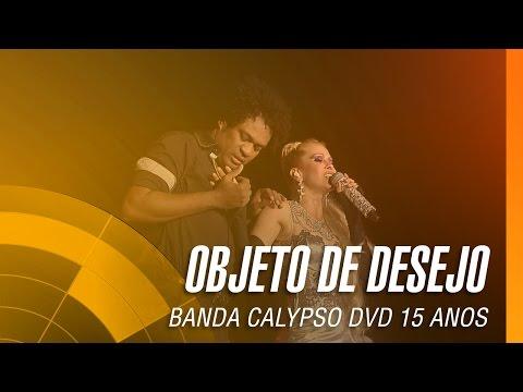 Banda Calypso - Objeto de desejo