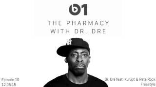 The Pharmacy - Dr. Dre (feat. Kurupt & Pete Rock) Freestyle [Explicit]