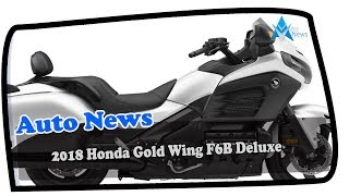 8. WOW AMAZING!!!2018 Honda Gold Wing F6B Deluxe Price & Spec