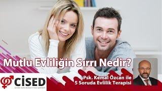 CİSED Genel Sekreteri Psk. Kemal Özcan ile 5 Soruda Evlilik Terapisi5. Bölüm: Mutlu Evliliğin Sırrı Nedir?http://www.cised.org.tr
