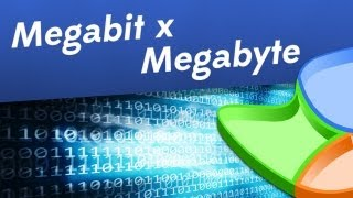 TecMundo Explica: a diferença de Megabit para Megabyte?