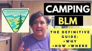 How to CAMP on BLM: A Definitive Guide to Why, How and Where!