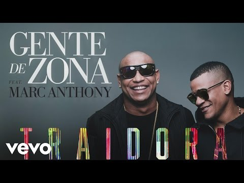 Letra Traidora Gente de Zona Ft Marc Anthony