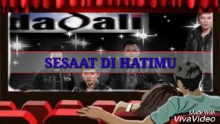 Video DADALI terbaru 2018 - SESAAT DI HATIMU~ LIRIK MP3, 3GP, MP4, WEBM, AVI, FLV Juni 2018