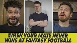 When Your Mate Is Terrible At Fantasy Football