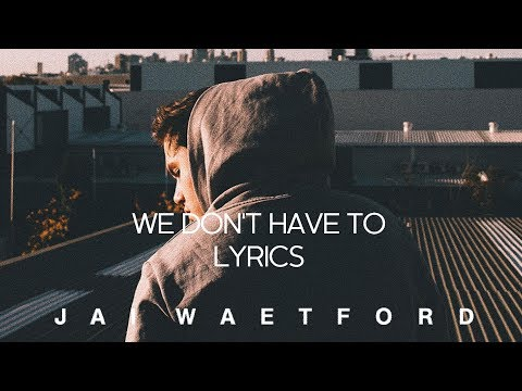 Jai Waetford - We Don't Have