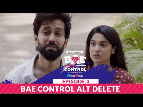 Dice Media | BAE Control | Mini Web Series | Ep 3/3: BAE Control Alt Delete ft. Nakuul Mehta