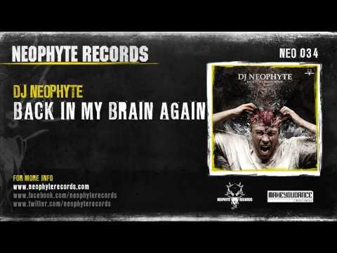 DJ Neophyte - Back In My Brain Again