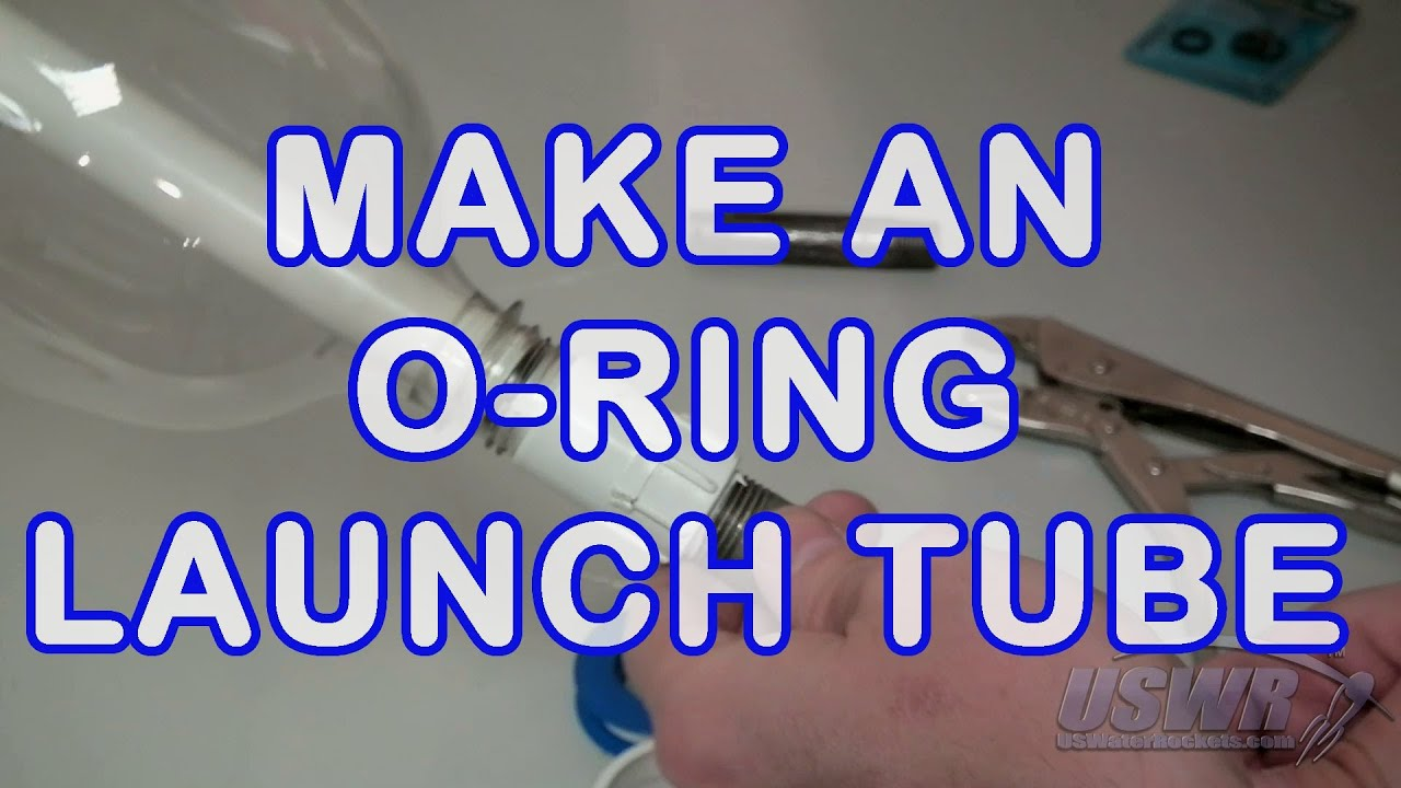 How to Make a 22mm Full Bore Water Rocket Launch Tube with O-Ring Seal Video Tutorial