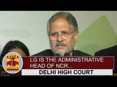 Lieutenant-Governor-is-the-administrative-head-of-NCR--Delhi-High-Court-Thanthi-TV