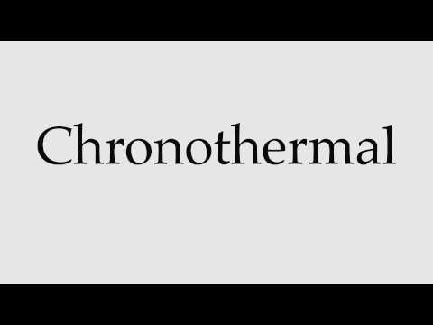 How to Pronounce Chronothermal