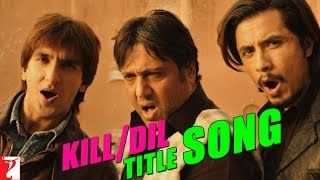 Kill Dil Title Song (Video Song) | Feat. Ranveer Singh, Ali Zafar & Govinda
