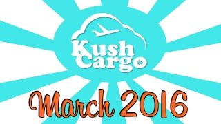 KUSH CARGO UNBOXING!! (March 2016) by Strain Central