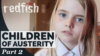 Download Video Children of Austerity: Poverty in 21st Century Britain (Part 2) MP3 3GP MP4
